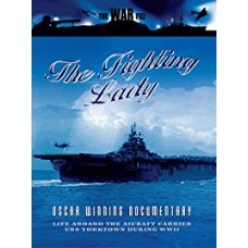 Warfile: The Fighting Lady - Life Aboard the Aircraft Carrier USS Yorktown during WWII