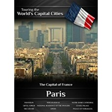 Touring the World's Capital Cities Paris: The Capital of France movie online