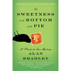 The Sweetness at the Bottom of the Pie: A Flavia de Luce Mystery book online