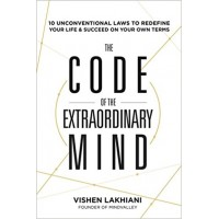 The Code of the Extraordinary Mind: 10 Unconventional Laws to Redefine Your Life and Succeed On Your Own