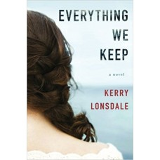 Everything We Keep: A Novel (The Everything Series)