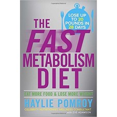 The Fast Metabolism Diet: Eat More Food and Lose More Weight book online