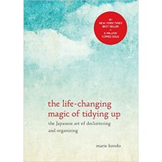 Life-Changing Magic of Tidying Up: The Japanese Art of Decluttering and Organizing book online