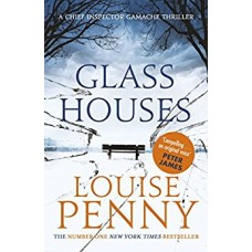 Glass Houses: A Chief Inspector Gamache Mystery, Book 13 book online