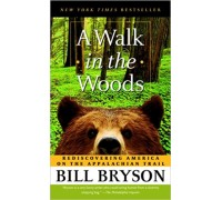 A Walk in the Woods: Rediscovering America on the Appalachian Trai
