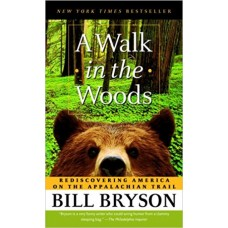 A Walk in the Woods: Rediscovering America on the Appalachian Trai book online