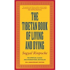 The Tibetan Book of Living and Dying: The Spiritual Classic & International Bestseller: 20th Anniversary Edition book online