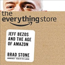 The Everything Store: Jeff Bezos and the Age of Amazon book online