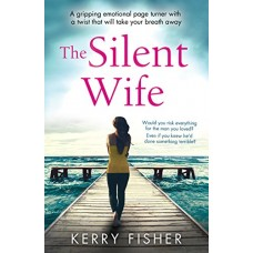 The Silent Wife: A gripping emotional page turner with a twist that will take your breath away book online