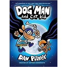 Dog Man and Cat Kid: From the Creator of Captain Underpants (Dog Man #4) book online