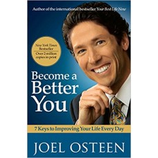 Become a Better You: 7 Keys to Improving Your Life Every Day book online