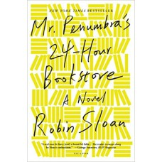 Mr. Penumbra's 24-Hour Bookstore: A Novel book online