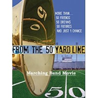From The 50 Yard Line - Marching Band Movie