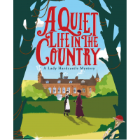 A Quiet Life in the Country (A Lady Hardcastle Mystery Book 1) Kindle Edition